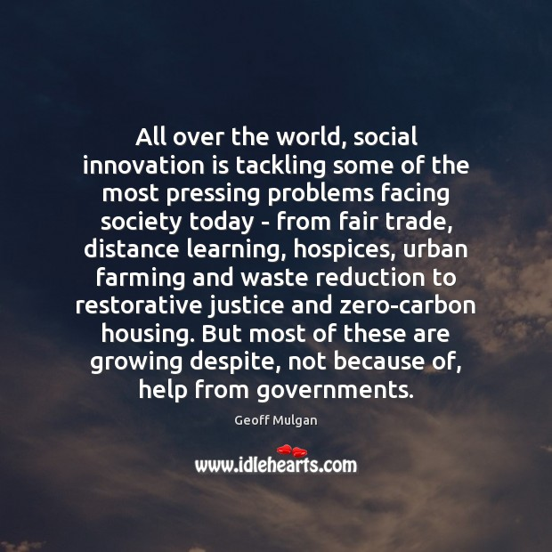 All over the world, social innovation is tackling some of the most Innovation Quotes Image