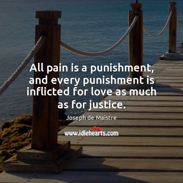 All pain is a punishment, and every punishment is inflicted for love Punishment Quotes Image