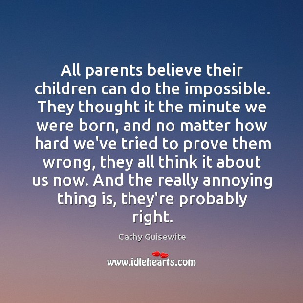 All parents believe their children can do the impossible. They thought it Image
