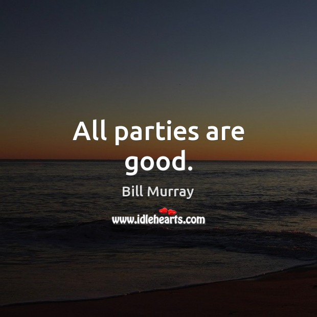 All parties are good. Image