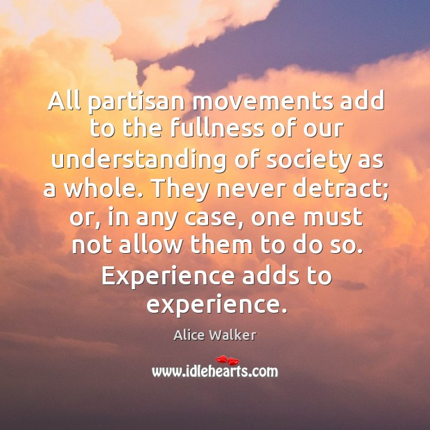 Image, All partisan movements add to the fullness of our understanding of society as a whole.