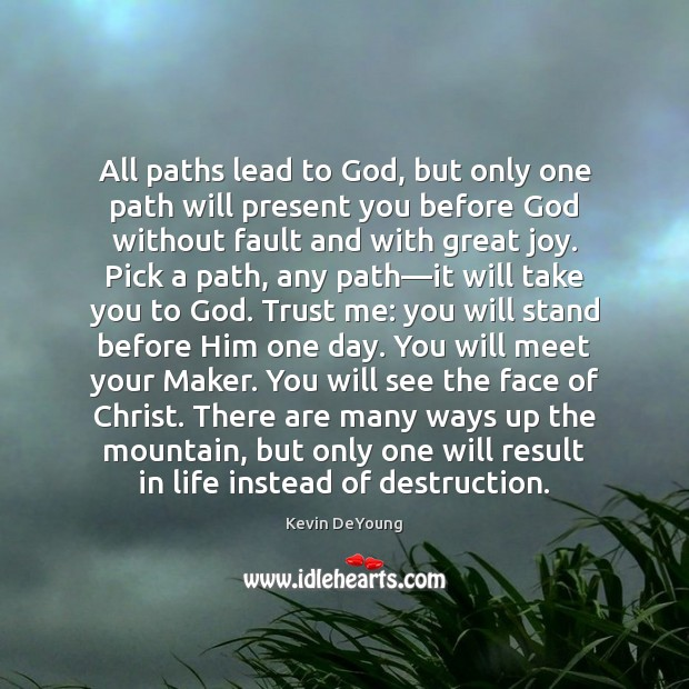 All paths lead to God, but only one path will present you Image