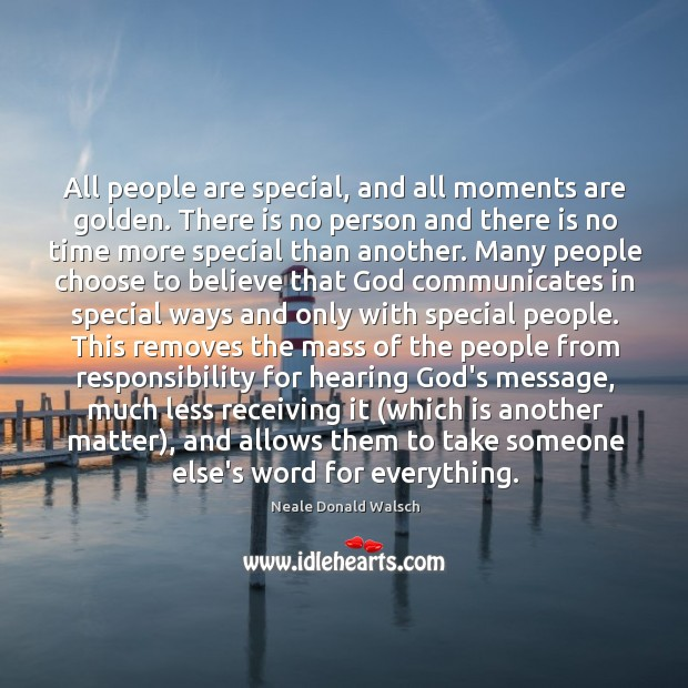 Image, All people are special, and all moments are golden. There is no