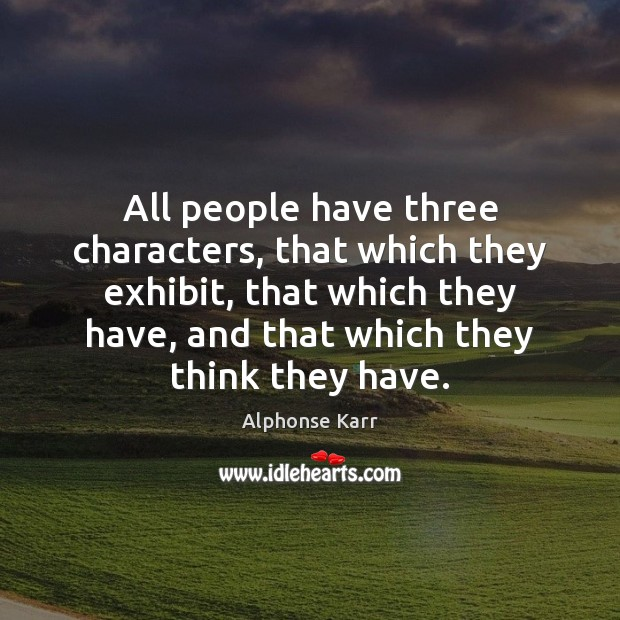 Image, All people have three characters, that which they exhibit, that which they