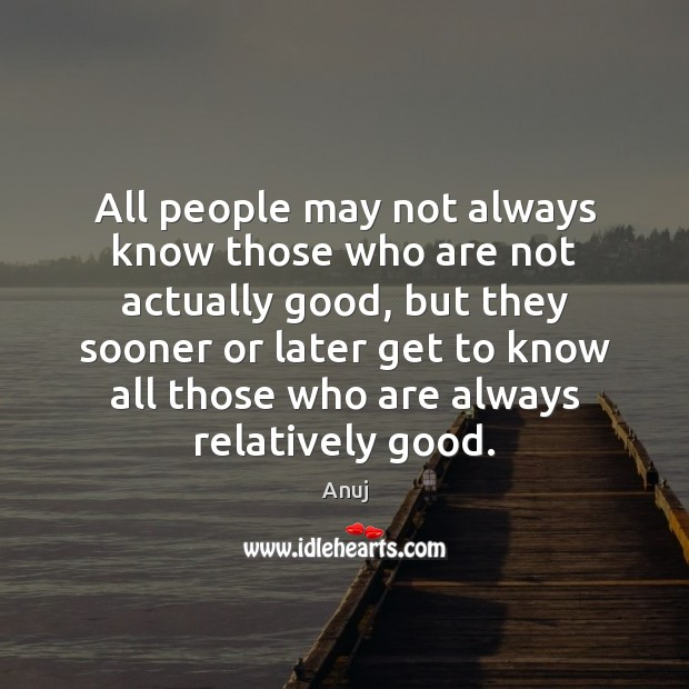 Image, All people may not always know those who are not actually good,