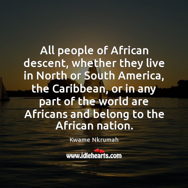All people of African descent, whether they live in North or South Image