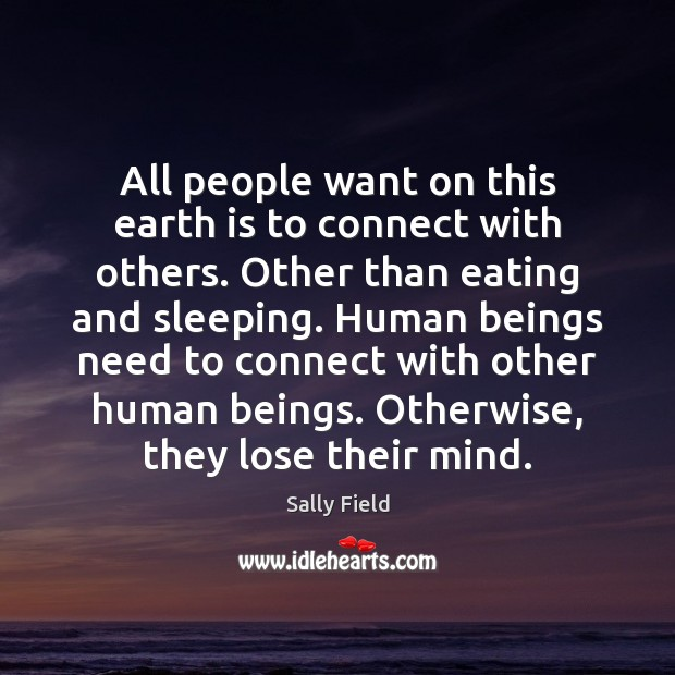 Image, All people want on this earth is to connect with others. Other