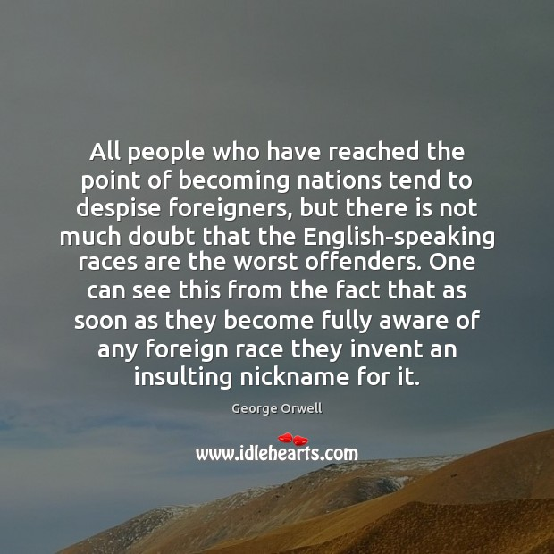All people who have reached the point of becoming nations tend to Image
