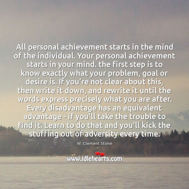 All personal achievement starts in the mind of the individual. Your personal Desire Quotes Image