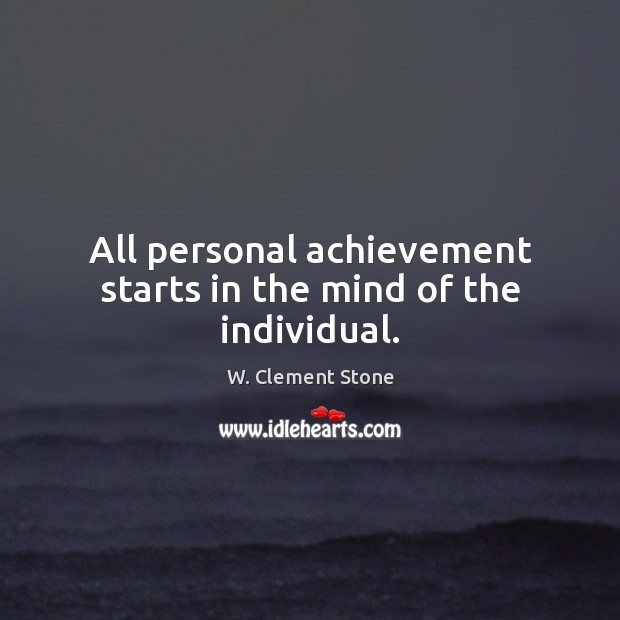 Image, All personal achievement starts in the mind of the individual.