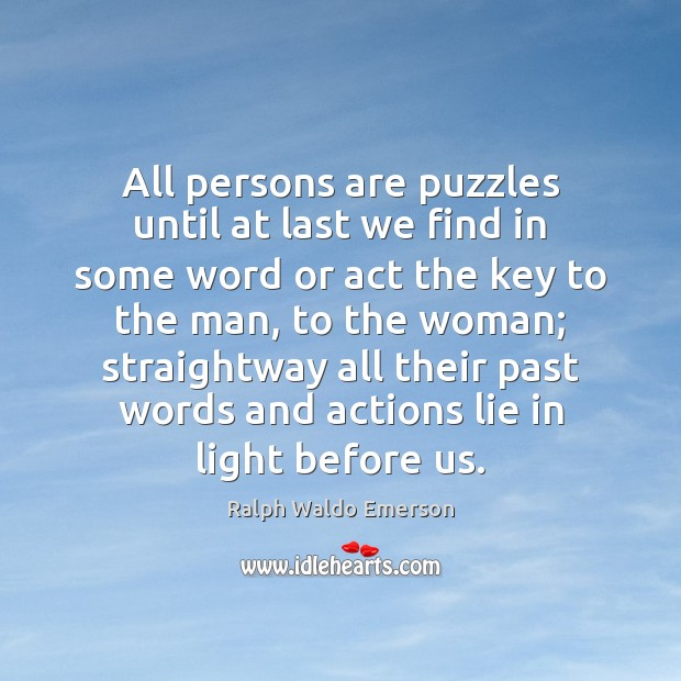 Image, All persons are puzzles until at last we find in some word
