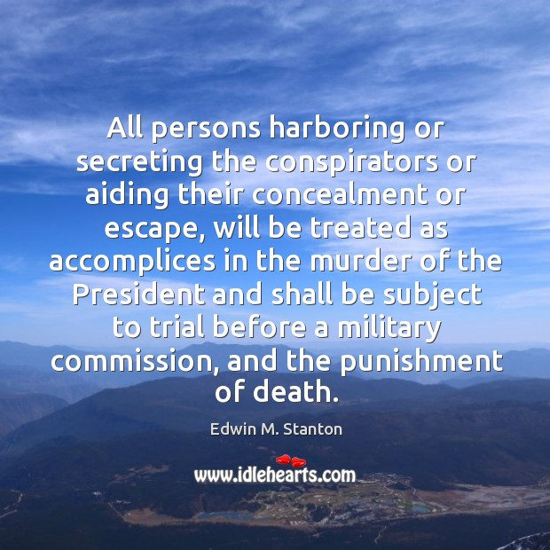 Image, All persons harboring or secreting the conspirators or aiding their concealment or escape