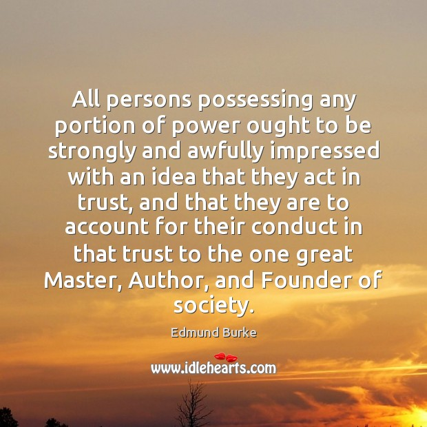 Image, All persons possessing any portion of power ought to be strongly and