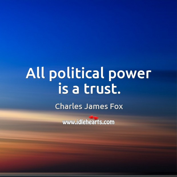 All political power is a trust. Image
