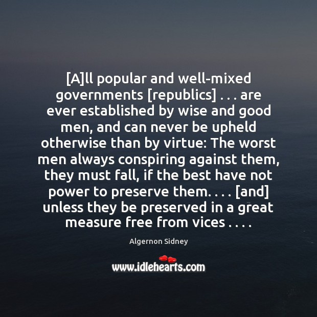 Image, [A]ll popular and well-mixed governments [republics] . . . are ever established by wise