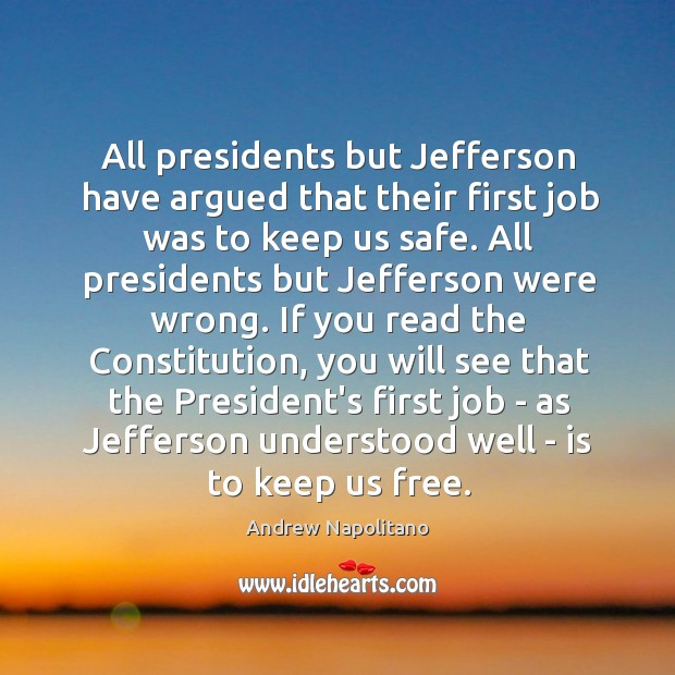 Image, All presidents but Jefferson have argued that their first job was to