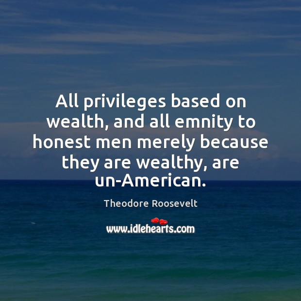 Image, All privileges based on wealth, and all emnity to honest men merely