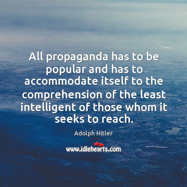 Image, All propaganda has to be popular and has to accommodate