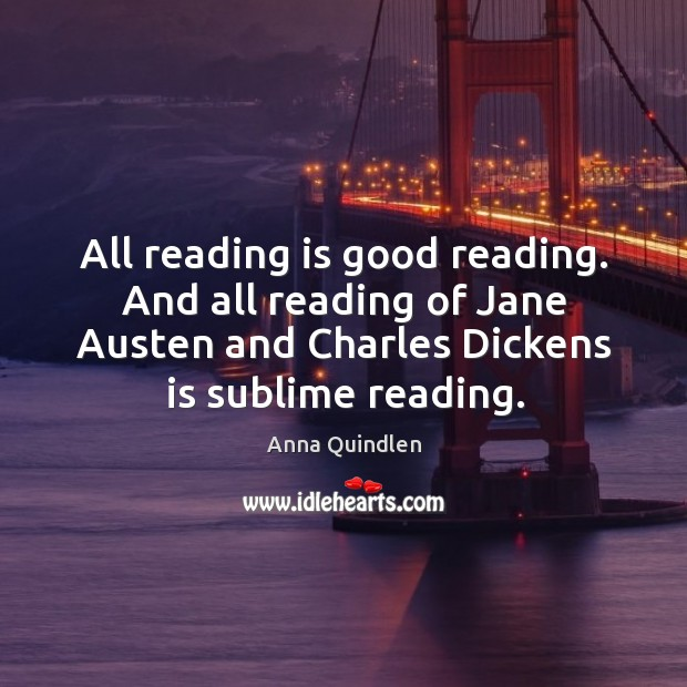 Image, All reading is good reading. And all reading of Jane Austen and