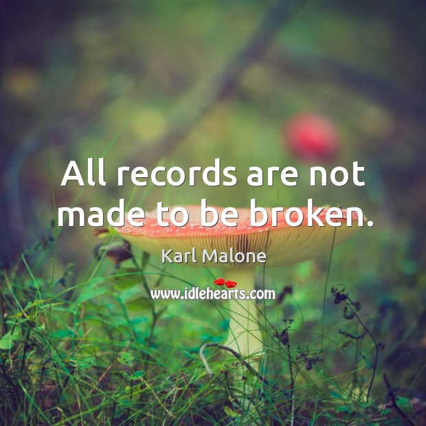 All records are not made to be broken. Image