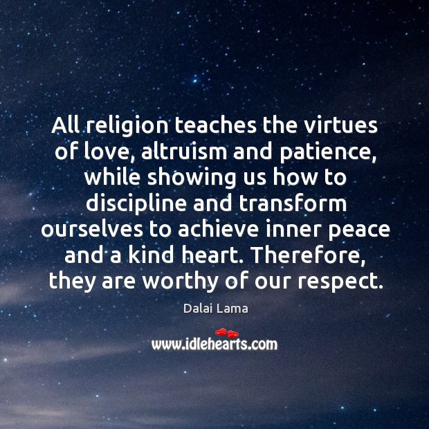 All religion teaches the virtues of love, altruism and patience, while showing Image