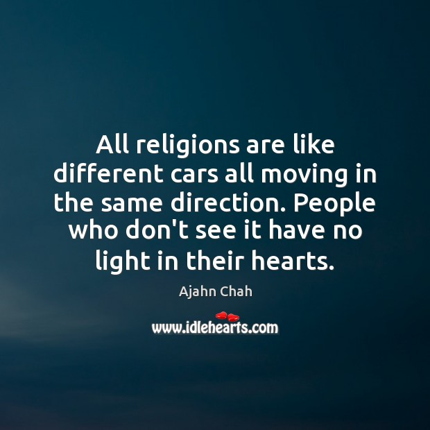 All religions are like different cars all moving in the same direction. Image