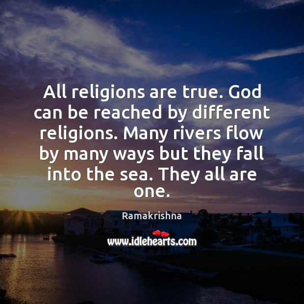 All religions are true. God can be reached by different religions. Many Image