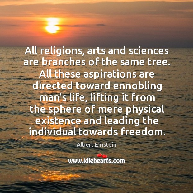 Image, All religions, arts and sciences are branches of the same tree. All these aspirations are