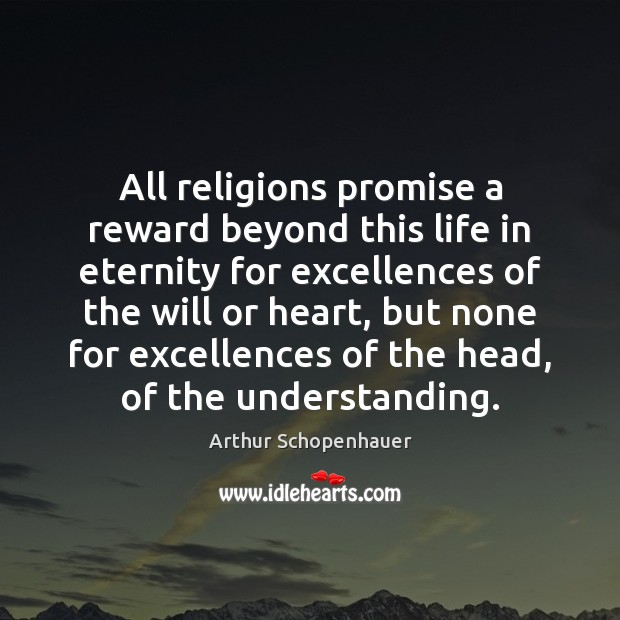 All religions promise a reward beyond this life in eternity for excellences Image