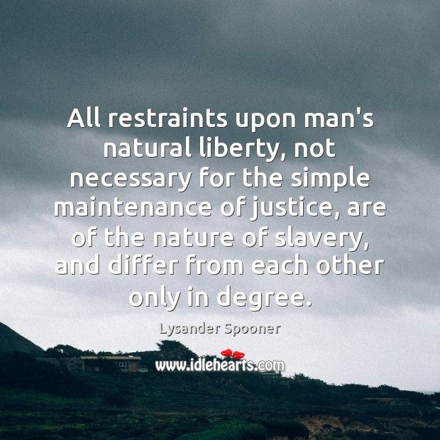 All restraints upon man's natural liberty, not necessary for the simple maintenance Image