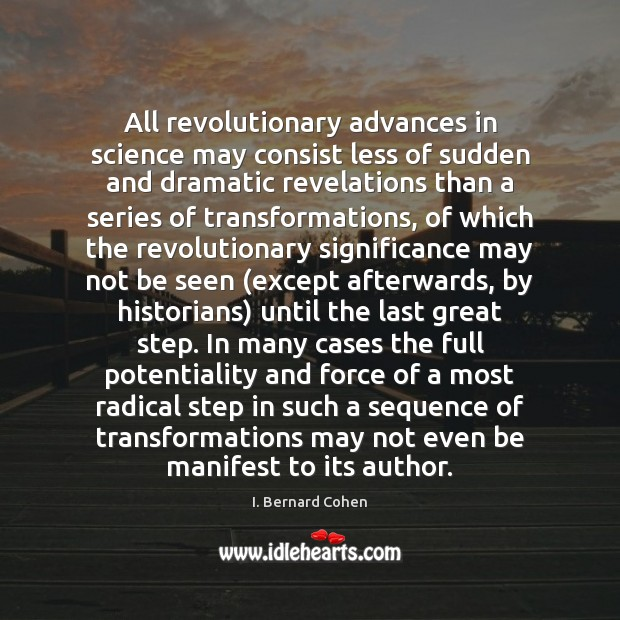 Image, All revolutionary advances in science may consist less of sudden and dramatic