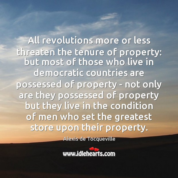 Image, All revolutions more or less threaten the tenure of property: but most