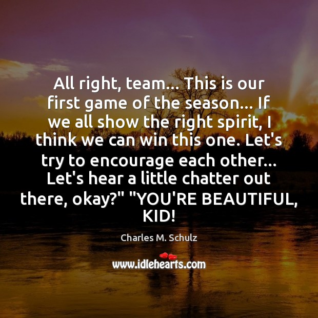 All right, team… This is our first game of the season… If You're Beautiful Quotes Image
