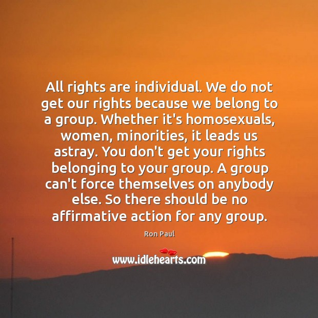 Image, All rights are individual. We do not get our rights because we