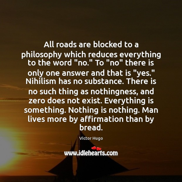 Image, All roads are blocked to a philosophy which reduces everything to the