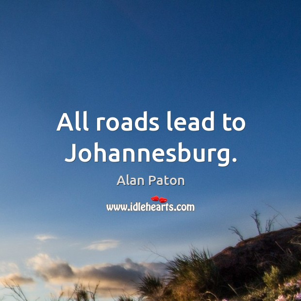 Image, All roads lead to Johannesburg.