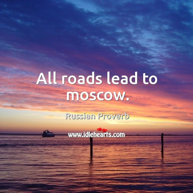 Image, All roads lead to moscow.