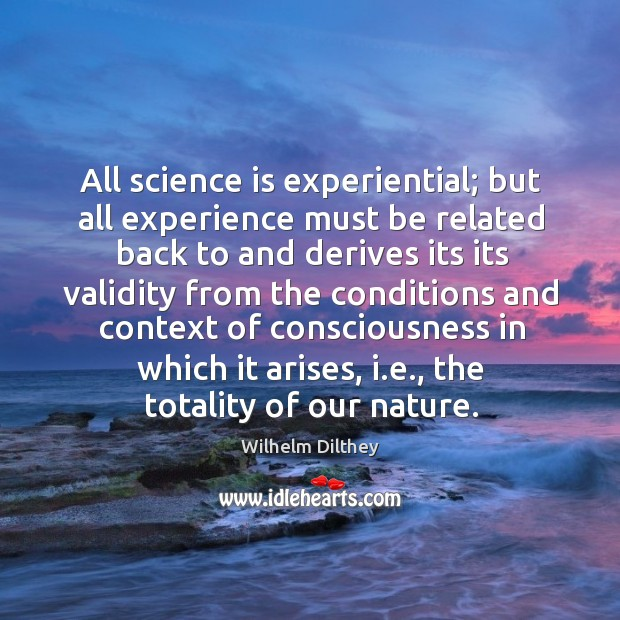 All science is experiential; but all experience must be related back to and derives its Image