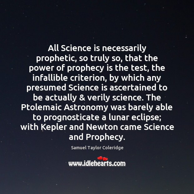 All Science is necessarily prophetic, so truly so, that the power of Image