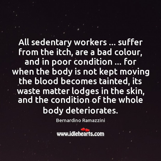 Image, All sedentary workers … suffer from the itch, are a bad colour, and