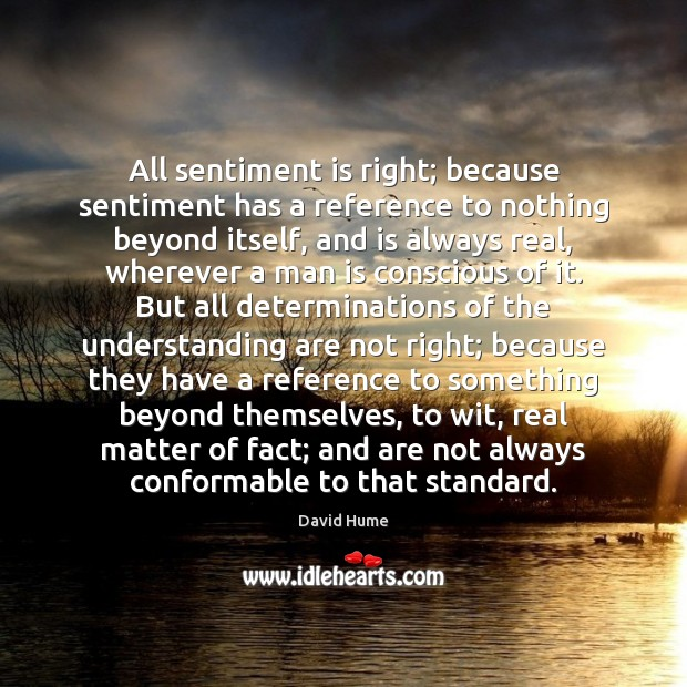 All sentiment is right; because sentiment has a reference to nothing beyond Image
