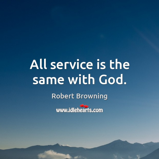 All service is the same with God. Image