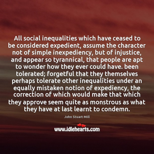 Image, All social inequalities which have ceased to be considered expedient, assume the