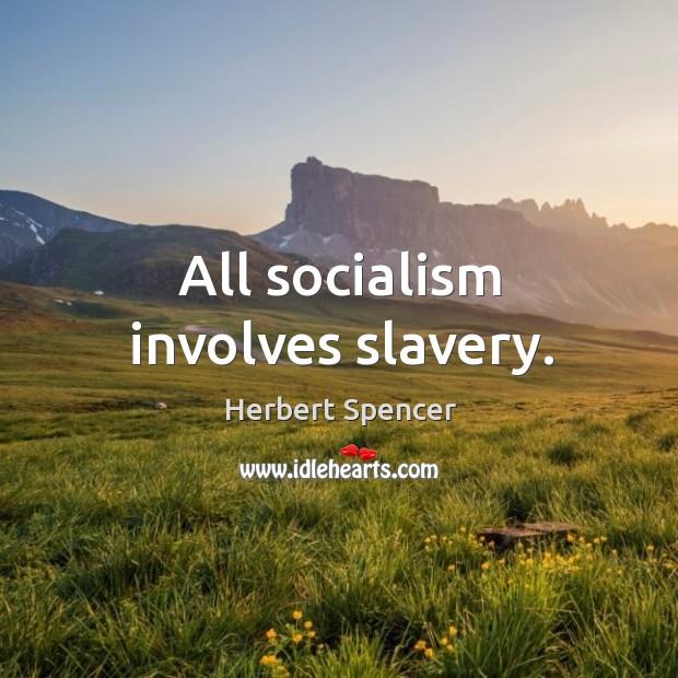 Image, All socialism involves slavery.