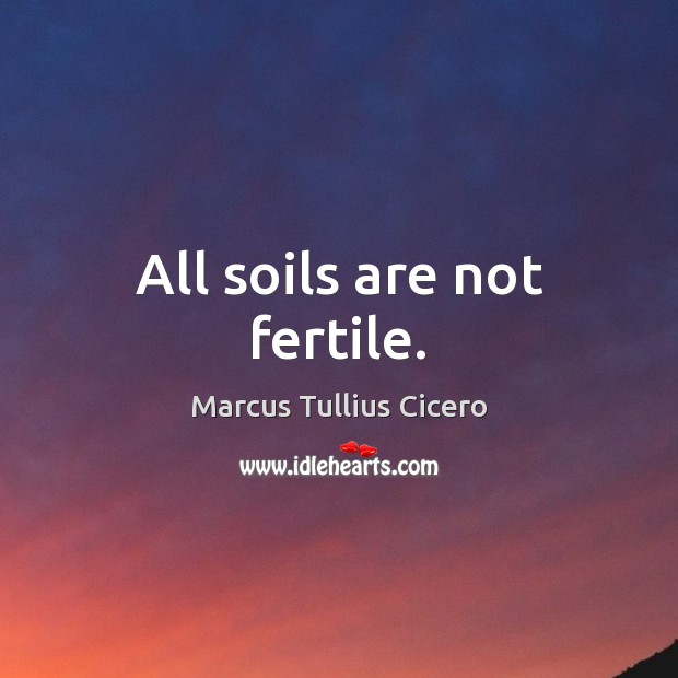 Image, All soils are not fertile.