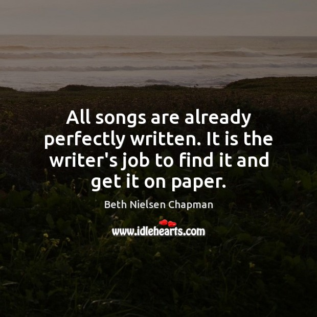Image, All songs are already perfectly written. It is the writer's job to