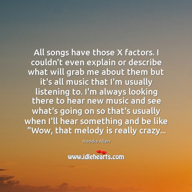All songs have those X factors. I couldn't even explain or describe Image