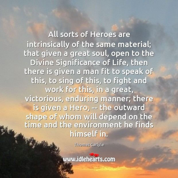 All sorts of Heroes are intrinsically of the same material; that given Image