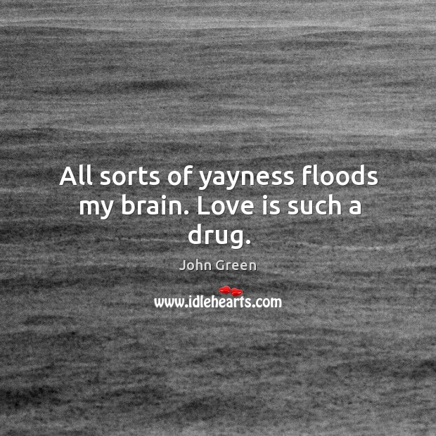 Image, All sorts of yayness floods my brain. Love is such a drug.