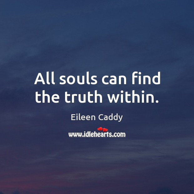 Image, All souls can find the truth within.
